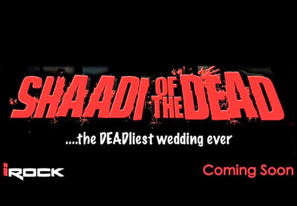 First Look Of The Movie Shaadi Of The Dead
