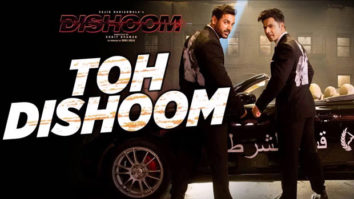Toh Dishoom (Dishoom)